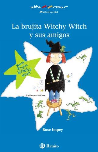 La brujita Witchy Witch y sus amigos (Castellano - A PARTIR DE 6 AÑOS - ALTAMAR)