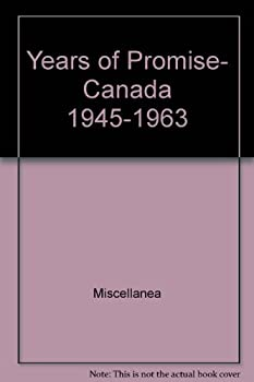 Paperback Years of promise, Canada 1945-1963 (Canadiana scrapbook series) Book
