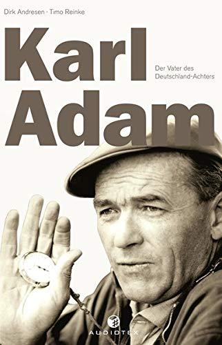 Karl Adam: Der Vater des Deutschland-Achters