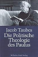 Die politische Theologie des Paulus: Vortrge, gehalten an der Forschungssttte der evangelischen Studiengemeinschaft in Heidelberg, 23.-27. Februar 1987