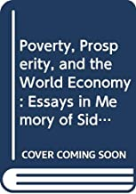 Poverty, Prosperity and the World Economy: Essays in Memory of Sidney Dell