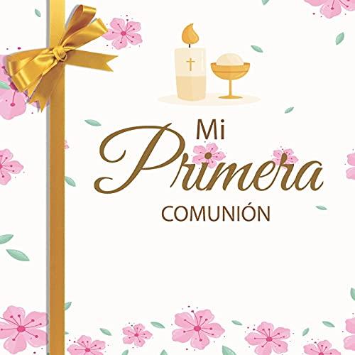 Mi Primera Comunión: Libro de invitados para Comunión Niña, Álbum 40 paginas a color, Letra Grande.