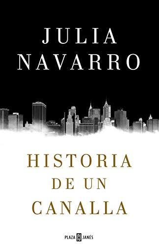 Historia de un canalla (Julia Navarro)
