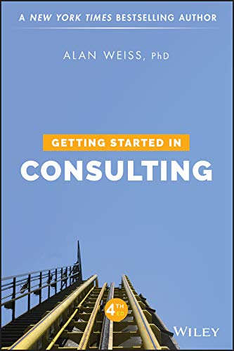 Compare Textbook Prices for Getting Started in Consulting 4 Edition ISBN 9781119542155 by Weiss, Alan