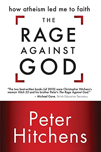 Image of The Rage Against God: How Atheism Led Me to Faith