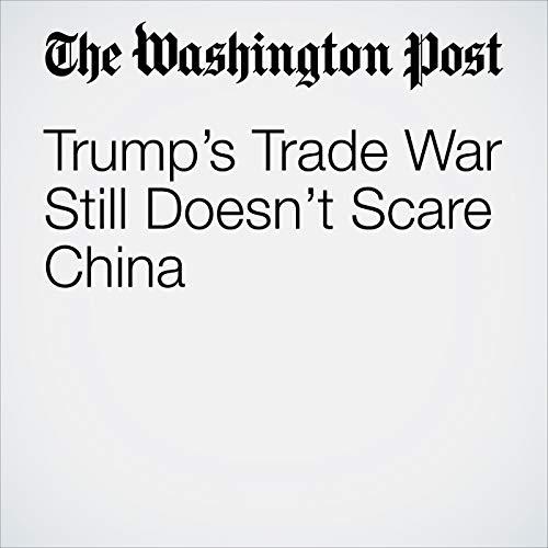 Trump's Trade War Still Doesn't Scare China copertina