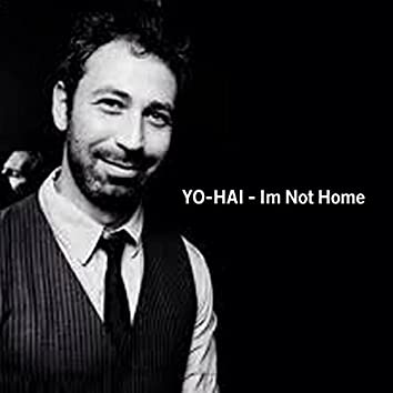 I'm Not Home