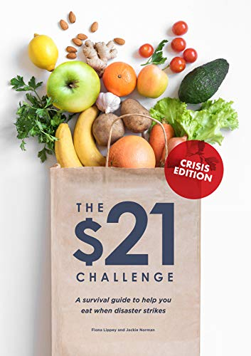 $21 Challenge Crisis Edition: A survival guide to help you eat when disaster strikes (English Edition)