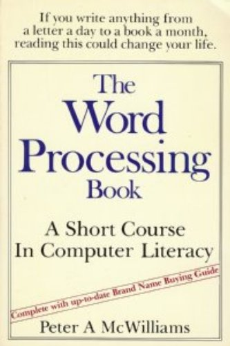 The word processing book: A short course in computer literacy
