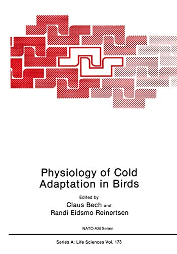 Physiology of Cold Adaptation in Birds: Workshop Proceedings (Nato ASI Subseries A: (173), Band 173)