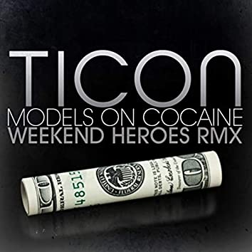 Models on Cocaine (Weekend Heroes Remix)