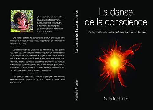 LA DANSE DE LA CONSCIENCE: L'unité manifeste la dualité pour former un inséparable duo (French Edition)
