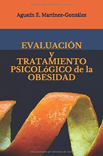 EVALUACIÓN Y TRATAMIENTO PSICOLóGICO DE LA OBESIDAD (Spanish Edition)