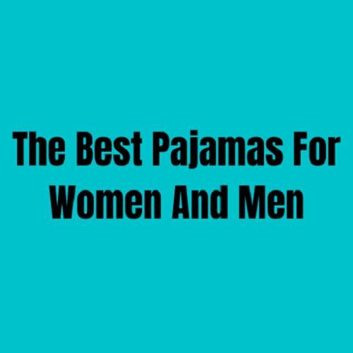 Le meilleur pyjama pour femme et homme