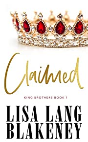 Claimed (The King Brothers Series Book 1)