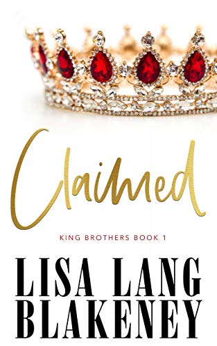 Claimed (The King Brothers Series Book 1) by [Lisa Lang  Blakeney]