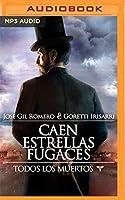 Caen Estrellas Fugaces (Todos los Muertos)