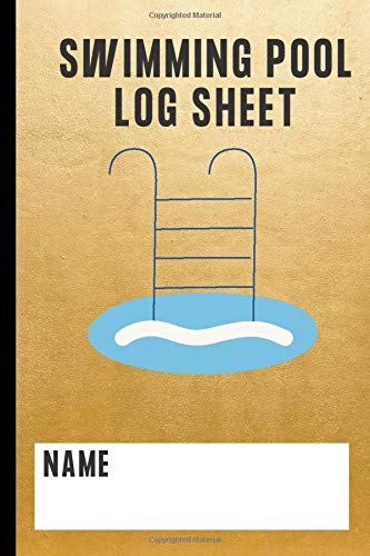 Swimming Pool Log Sheet: Daily Maintenance Pool Logbook Diary And Checklist