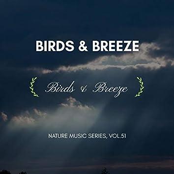 Birds & Breeze - Nature Music Series, Vol.51