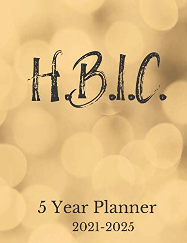 """H.B.I.C.: Head Bitch in Charge, 5 year planner, 60 calendar months, 2021-2025, 8.5"""" x 11"""", Funny office humor, Gift for boss, coworker, mom, sister, friend, diva, shower gift, birthday"""