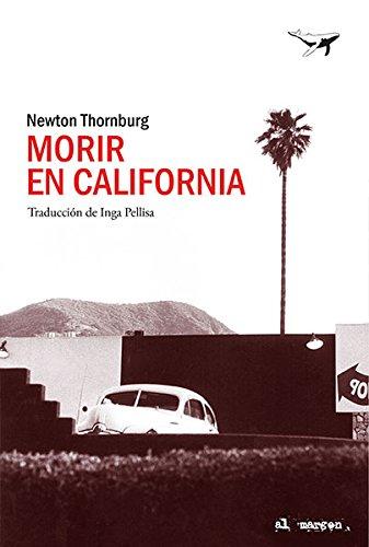 Morir en California (al margen)