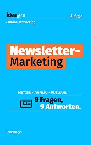 Newsletter-Marketing: 9 Fragen, 9 Antworten. (ideagear) (German Edition)