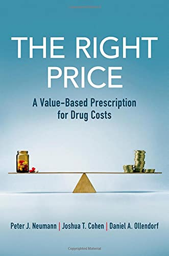 The Right Price: A Value-Based Prescription for Drug Costs
