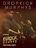 Dropkick Murphys - Live at Eurockéennes de Belfort
