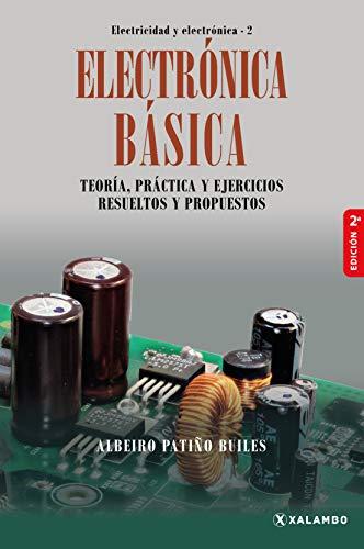 Electrónica Básica: Teoría, práctica y ejercicios resueltos y propuestos (Spanish Edition)