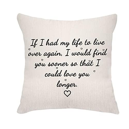 Fundas de cojín para el día de San Valentín para novio o boda aniversario fundas de almohada de 45x45 cm, si he tenido mi vida para vivir sobre otra vez I Would find You Sooner