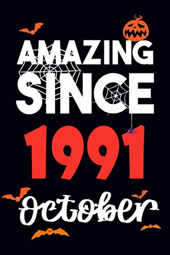 amazing Since 1991 October: I Turned 29 in October,Cute 29th Birthday Gift for dad or mom, Notebook Birthday Gift for 29th,funny gift for Girls or ... and boyfriend in birthday( Gift in Halloween)