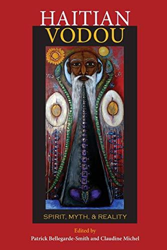 Haitian Vodou: Spirit, Myth, and Reality