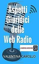 Aspetti Giuridici delle Web Radio (Italian Edition)