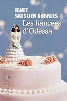 Les fiancées d'Odessa (LITTERATUR) (French Edition) van [Janet Skeslien Charles, Adélaïde Pralon]