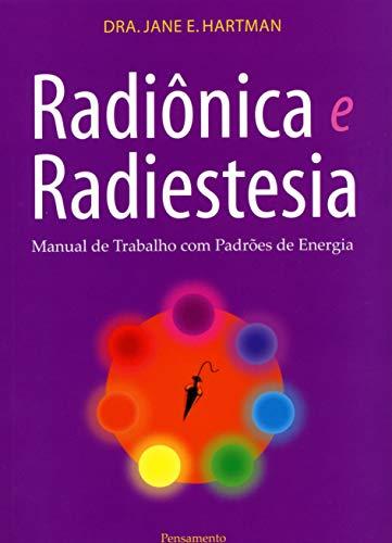 Radiônica e Radiestesia: Manual De Trabalho Com Padrões De Energia