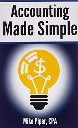 Compare Textbook Prices for Accounting Made Simple: Accounting Explained in 100 Pages or Less Financial Topics in 100 Pages or Less  ISBN 9780981454221 by Piper, Mike