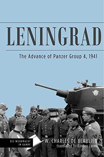Leningrad: The Advance of Panzer Group 4, 1941 (Die Wehrmacht im Kampf)