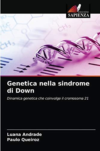 Genetica nella sindrome di Down: Dinamica genetica che coinvolge il cromosoma 21