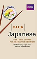 Talk Japanese: The Ideal Japanese Course
