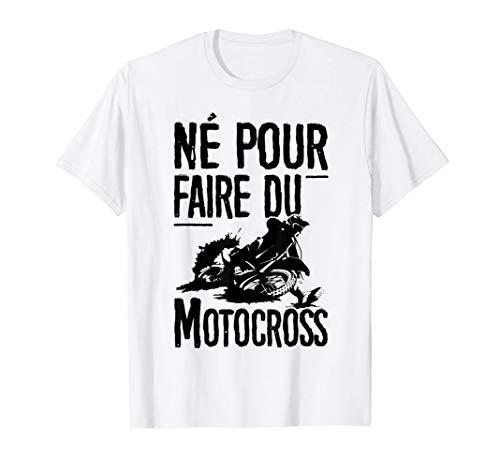 Homme Tshirt Motocrosseur Moto Cross Né pour faire du Motocross T-Shirt