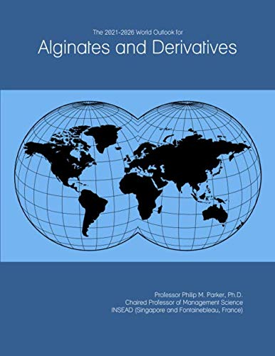 The 2021-2026 World Outlook for Alginates and Derivatives