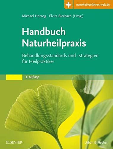 Bierbach u. Herzog:<br />Handbuch Naturheilpraxis: Behandlungsstandards für Heilpraktiker - jetzt bei Amazon bestellen