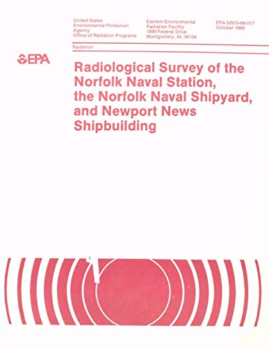 Radiological Survey of the Norfolk Naval Station the Norfolk Naval Shipyard and Newport News Shipbuilding (English Edition)