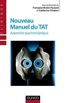 Paperback Nouveau manuel du TAT - 2e éd. - Approche psychanalytique: Approche psychanalytique (Psycho Sup) [French] Book