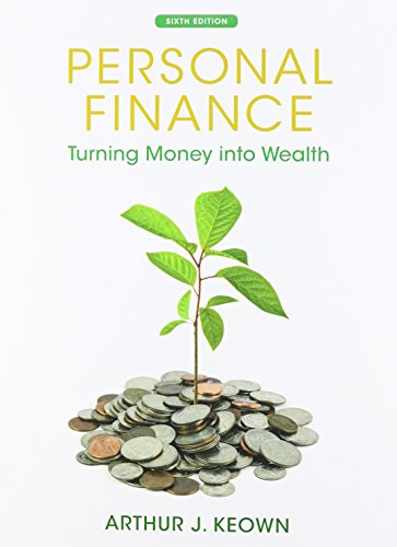 Personal Finance: Turning Money Into Wealth (The Prentice Hall Series in Finance)