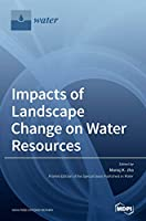 Impacts of Landscape Change on Water Resources