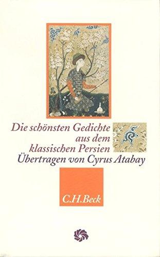 Die schönsten Gedichte aus dem klassischen Persien (Neue Orientalische Bibliothek)
