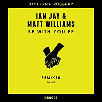 Be With You EP