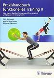 Praxishandbuch funktionelles Training II: Sling-Trainer, Slackline, Sprossenwand, Bewegung...