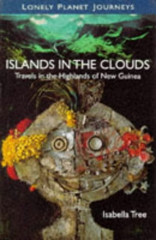 Image OfIslands In The Clouds: Travels In The Highlands Of New Guinea